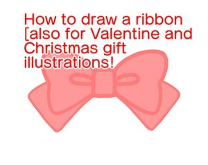 How to draw a ribbon [also for Valentine and Christmas gift illustrations!