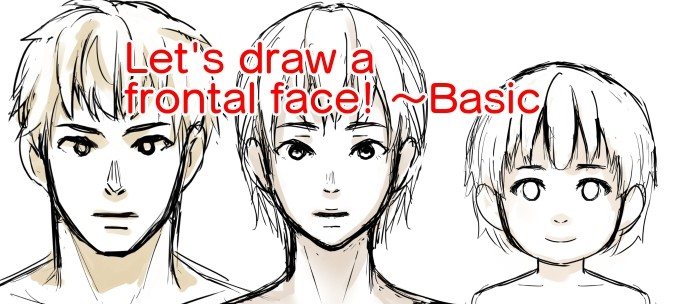 Let's draw a frontal face! ~Basic