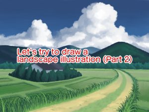 Let's try to draw a landscape illustration (Part 2)
