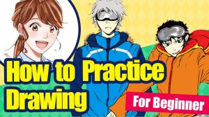[For Beginner] How to Practice Drawing!