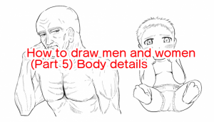 How to draw men and women (Part 5) Body details