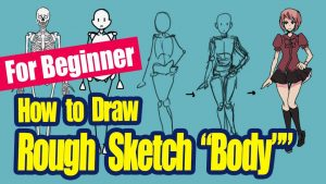 【For Beginner】How to Draw a Rough Sketch