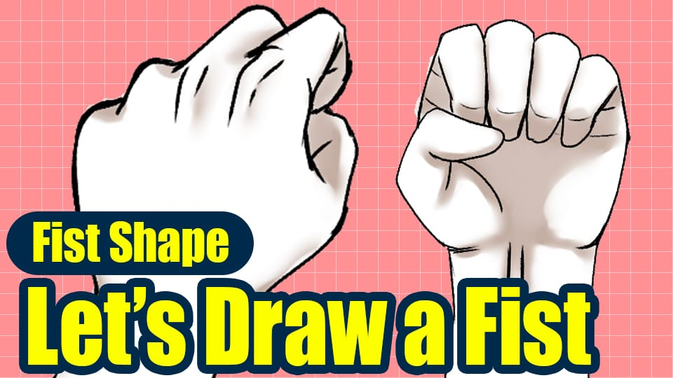 Let's draw a hand! ~The shape of a fist〜