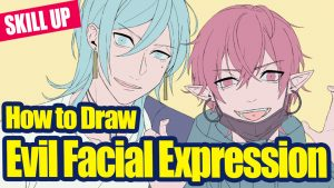 [SKILL UP] How to Draw Evil Facial Expression