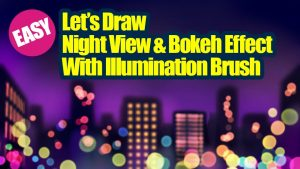Let's Draw Night View & Bokeh Effect With Illumination Brush.