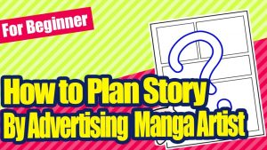 [For beginners] The pen moves forward! Tips from an advertising manga artist on how to create a manga story.