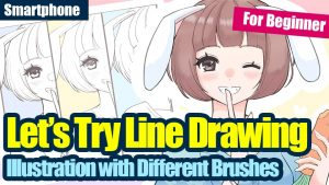 [For beginners] Let's try drawing line art (3) Brushes change! Atmosphere of Illustration [For Smartphones]
