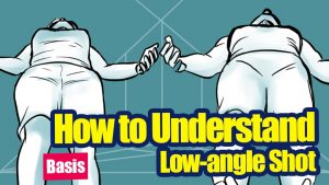 [Basic] How to Understand The Human Body From Low-angle Shot