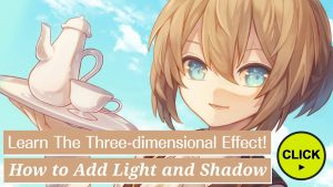 Learn The Three-dimensional Effect! How to Add Light and Shadow