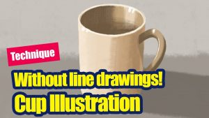 [Technique] No line drawing! Illustration Cup