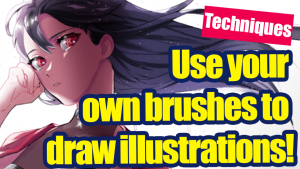 Use your own brushes to draw illustrations!