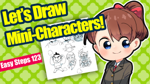 [Easy Steps 123] Let's draw some mini-characters!