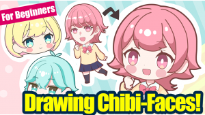 【For Beginners】Illustrating Chibi-Character Faces!【Tips on drawing eyes and hairs too!】