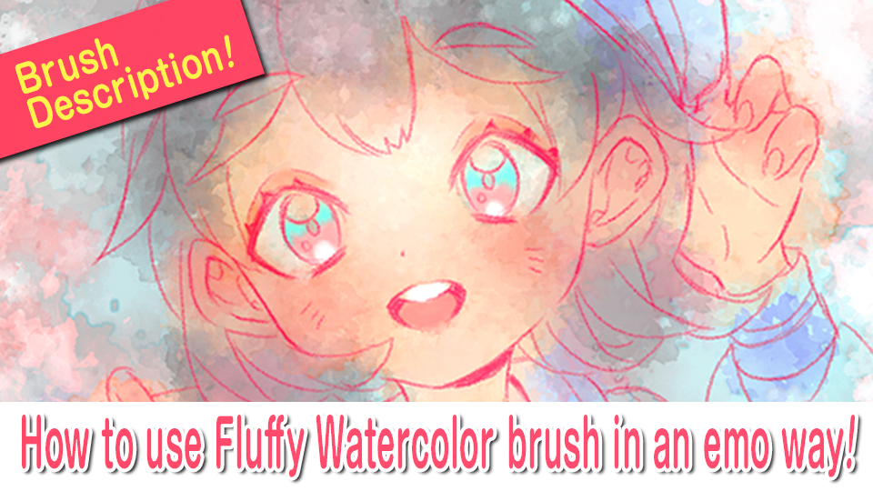 How to use Fluffy Watercolor brush in an emo way!