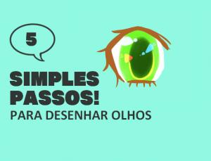 5 Simples passos! Para desenhar olhos